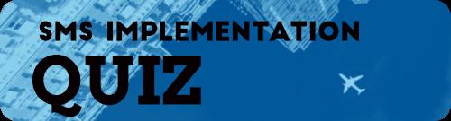 Take aviation SMS Implementation Quiz