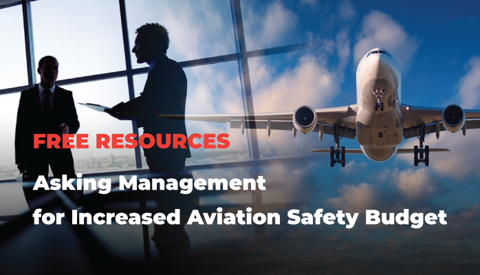 Free Resources Asking Management for Increased Aviation Safety Budget